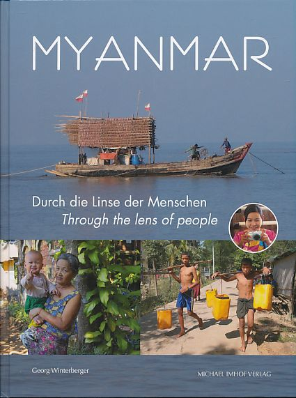 Myanmar - durch die Linse der Menschen = Myanmar - through the lens of people.