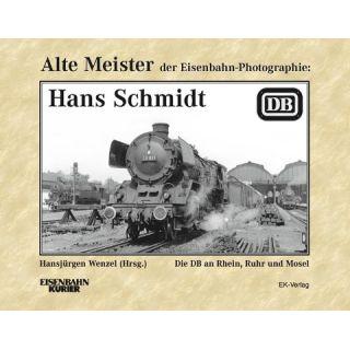 Alte Meister der Eisenbahn-Fotographie: Hans Schmidt - Die DB an Rhein, Ruhr und Mosel