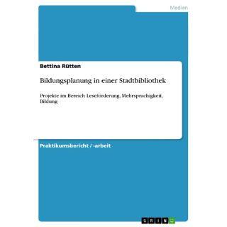 Bildungsplanung in einer  Stadtbibliothek - Projekte im Bereich Leseförderung, Mehrsprachigkeit, Bildung