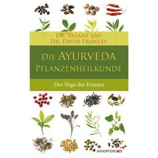 Die Ayurveda-Pflanzenheilkunde - Der Yoga der Kräuter