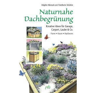Naturnahe Dachbegrünung - Kreative Ideen für Garage, Carport, Laube & Co. Planen, Bauen, Bepflanzen