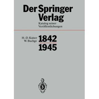 Der Springer-Verlag - Katalog Seiner Veröffentlichungen 1842-1945