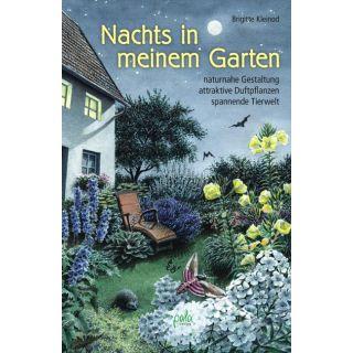 Nachts in meinem Garten - naturnahe Gestaltung, attraktive Duftpflanzen, spannende Tierwelt
