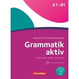 Grammatik aktiv A1-B1 - Üben, Hören, Sprechen. Übungsgrammatik