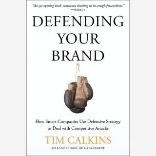 Defending Your Brand - How Smart Companies use Defensive Strategy to Deal with Competitive Attacks
