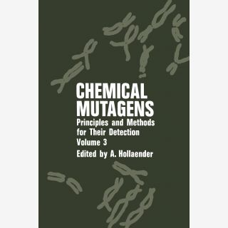 Chemical Mutagens - Principles and Methods for Their Detection Volume 3