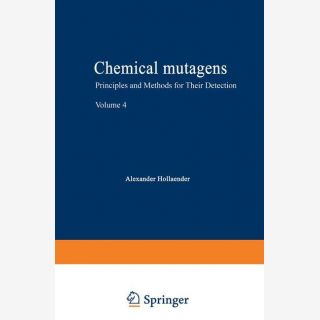 Chemical Mutagens - Principles and Methods for Their Detection Volume 4