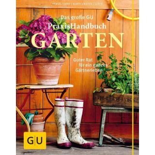 Das große GU Praxishandbuch Garten - Guter Rat für ein ganzes Gärtnerleben