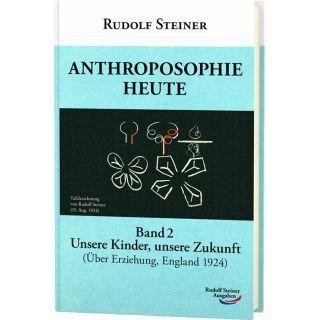 Anthroposophie heute, Band 2 - Unsere Kinder, unsere Zukunft (Über Erziehung, Torquay 1924)