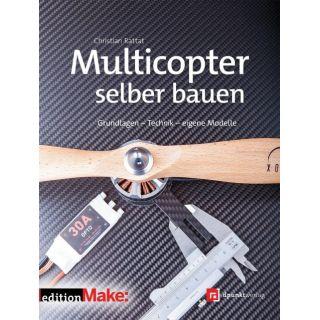 Multicopter selber bauen - Grundlagen - Technik - eigene Modelle