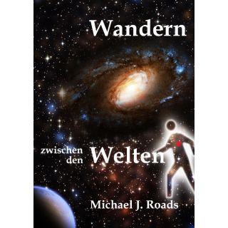Wandern zwischen den Welten - Stepping between realities