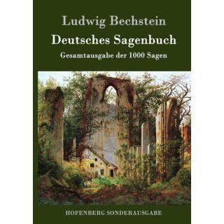 Deutsches Sagenbuch - Gesamtausgabe der 1000 Sagen