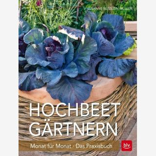 Hochbeet-Gärtnern Monat für Monat - Das Praxisbuch