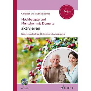 Hochbetagte und Menschen mit Demenz aktivieren - Lieder, Geschichten, Gedichte und Anregungen - Herbst. Band 2. Ausgabe mit CD.