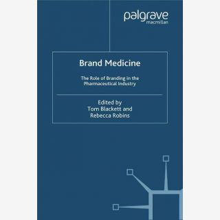 Brand Medicine - The Role of Branding in the Pharmaceutical Industry