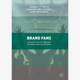 Brand Fans - Lessons from the World's Greatest Sporting Brands