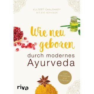 Wie neugeboren durch modernes Ayurveda - Zum Abnehmen und Entgiften