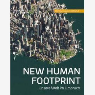 New Human Footprint - Unsere Welt im Umbruch