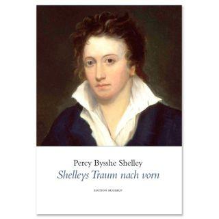 Shelleys Traum nach vorn - Ausgewählte Gedichte
