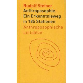 Anthroposophie - Ein Erkenntnisweg in 185 Stationen. Anthroposophische Leitsätze