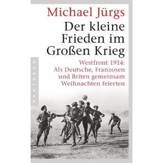 Der kleine Frieden im Großen Krieg - Westfront 1914: Als Deutsche, Franzosen und Briten gemeinsam Weihnachten feierten