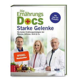 Die Ernährungs-Docs - Starke Gelenke - Die besten Ernährungsstrategien bei Rheuma, Arthrose, Gicht & Co.