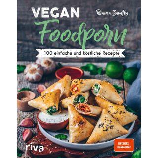 Vegan Foodporn - 100 einfache und köstliche Rezepte