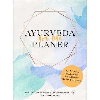Ayurveda for life - Planer - Typgerecht planen, stressfrei arbeiten, gesund leben - Von Dr. Janna Scharfenberg - mit exklusiver Online-Begleitung