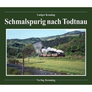 Schmalspurig nach Todtnau - Das 'Todtnauerli', die Schmalspurbahn Zell i.W. - Todtnau