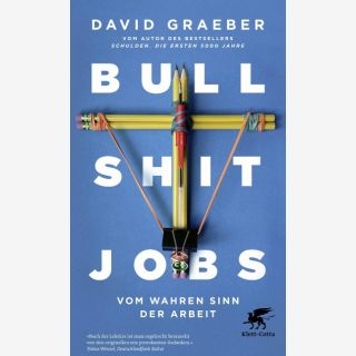 Bullshit Jobs - Vom wahren Sinn der Arbeit