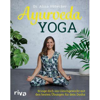 Ayurveda-Yoga - Bringe dich ins Gleichgewicht mit den besten Übungen für dein Dosha
