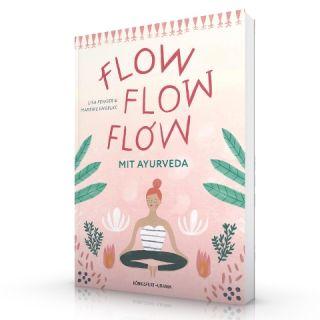 Flow flow flow mit Ayurveda - Mitten im Leben, voller Freude, lebendig und gesund