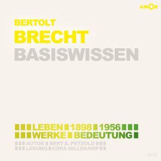 Bertolt Brecht - Basiswissen (2 CDs) - Leben (1898-1956), Werke, Bedeutung