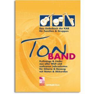 TonBAND - Das Liederbuch für Familien und Gruppen. Kultsongs und Lieder aus aller Welt und mehreren Jahrzehnten