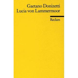 Lucia von Lammermoor - Oper in drei Akten