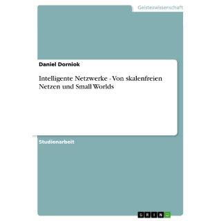 Intelligente Netzwerke - Von skalenfreien Netzen und Small Worlds