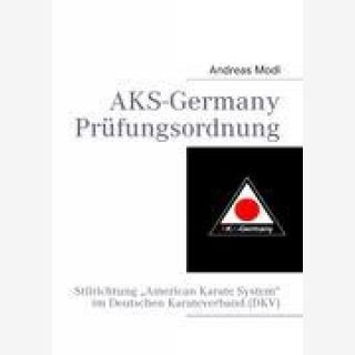 """AKS-Germany Prüfungsordnung - Stilrichtung """"American Karate System"""" im Deutschen Karateverband (DKV)"""